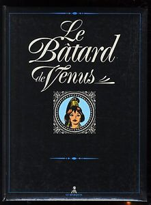 BATARD DE VENUS (LE) GARVI EO Collection LE MARQUIS N° 5 xxx
