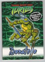 TEENAGE MUTANT NINJA TURTLES: Donatelo , egmont = 19kn